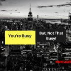 You're Not That Special – Everyone Is Busy